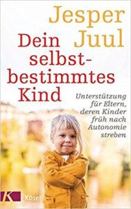 """Frontseite des Buchs """"Dein selbstbestimmtes Kind"""" von Jesper Juul"""
